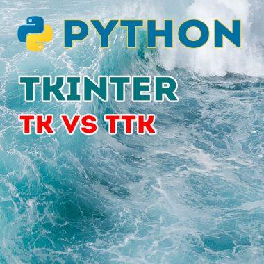 КДПВ Tkinter — модули Tk или TTk, чем отличаются и что лучше | Python GUI ч.4